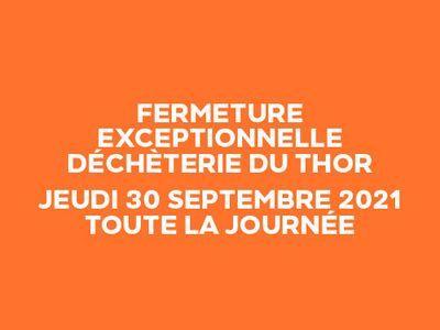 Fermeture exceptionnelle de la déchèterie du Thor jeudi 30 septembre