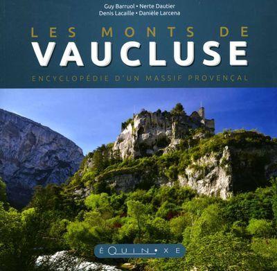 Les Monts de Vaucluse : encyclopédie d'un massif provençal